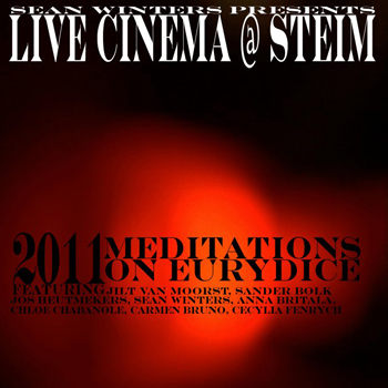 Live Cinema Orpheus2011 Meditations on Eurydice